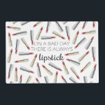 """&quot;On a Bad Day, There&#39;s Always Lipstick&quot; Placemat<br><div class=""""desc"""">This cute and fun &quot;On a bad day there&#39;s always lipstick&quot; typography design is perfect for stylish and trendy woman. It&#39;s girly and cute print is great for many gifts and occasions.</div>"""
