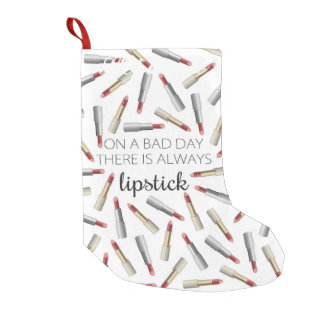 """""""On a Bad Day, There's Always Lipstick"""" Small Christmas Stocking"""