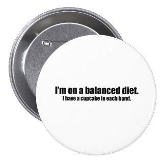 On a Balanced Diet Cupcake in Each Hand Pinback Button