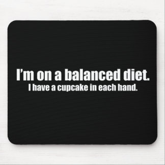 On a Balanced Diet Cupcake in Each Hand Mouse Pad