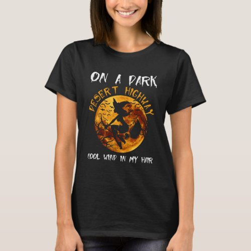 On A Dark Desert Highway Cool Wind In My Hair Hall T_Shirt