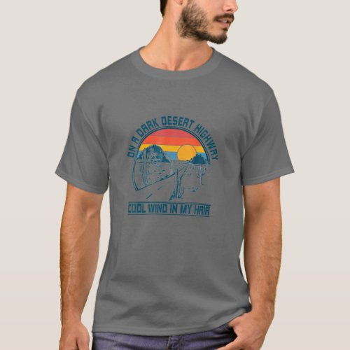 On A Dark Desert Highway Cool Wind In My Hair Retr T_Shirt