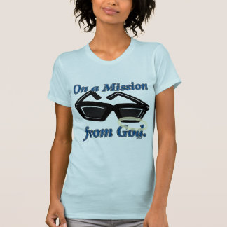On a Mission from God T Shirts