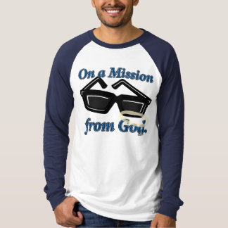 On a Mission from God Tshirt