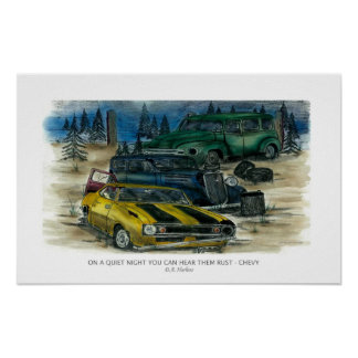 ON A QUIET NIGHT YOU CAN HEAR THEM RUST - CHEVY w- Posters