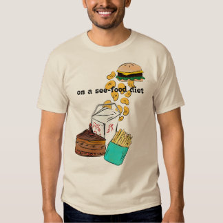 On A See-Food Diet Shirt