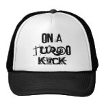 ON A TURBO KICK TRUCKER HAT