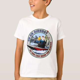 On an Airboat No One Can Hear You Scream T-Shirt