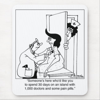 On An Island W/ 1,000 Doctors & Pain Pills Mouse Pad
