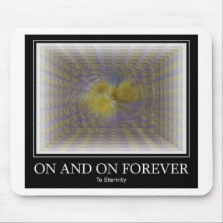 On and On Forever Mousepads