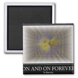 On and On Forever Refrigerator Magnet