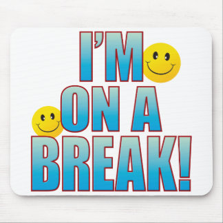 On Break Life B Mouse Pad