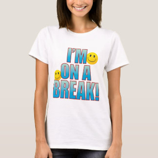 On Break Life B T-Shirt
