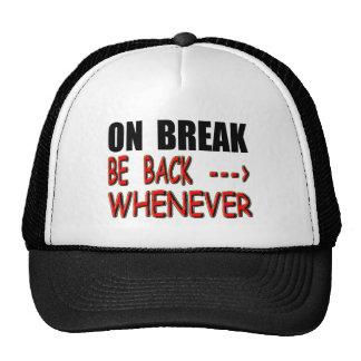 On Break Trucker Hat