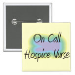 On Call Hospice Nurse Gifts Buttons