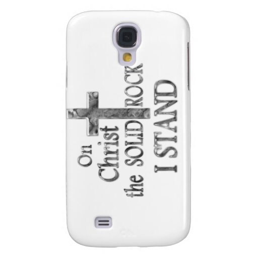 On Christ the Solid Rock I STAND Samsung Galaxy S4 Case