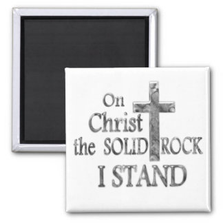 On Christ the Solid Rock I STAND Magnet