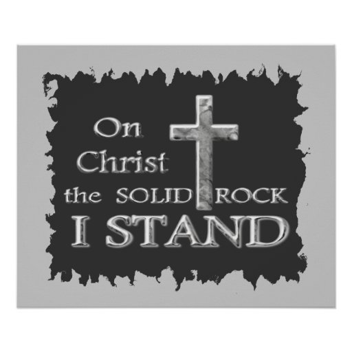 On Christ the solid Rock I Stand Poster