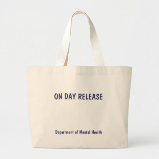 ON DAY RELEASE, Department of Mental Health Large Tote Bag