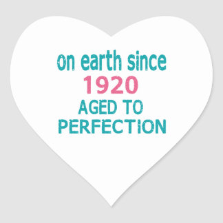 On earth since 1920 aged to perfection heart sticker