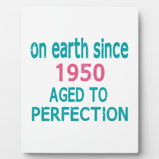 On earth since 1950 aged to perfection display plaques