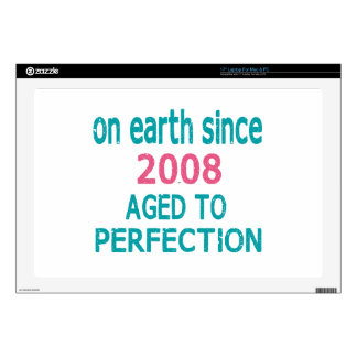 "On earth since 2008 aged to perfection skin for 17"" laptop"