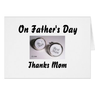 On Father's Day, Thanks Mom Greeting Card