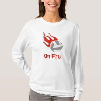 On Fire for Volleyball T-Shirt