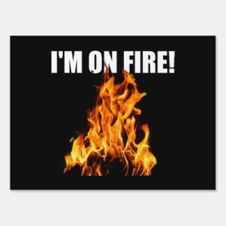 On Fire Lawn Sign
