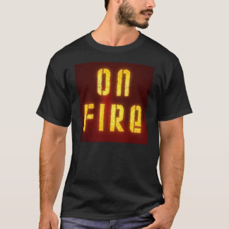 on fire T-Shirt