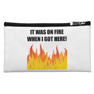 On Fire When Got Here Cosmetic Bag