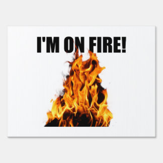On Fire Yard Sign