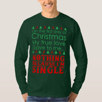 On First Day Of Christmas My True Love Gave To Me T-Shirt