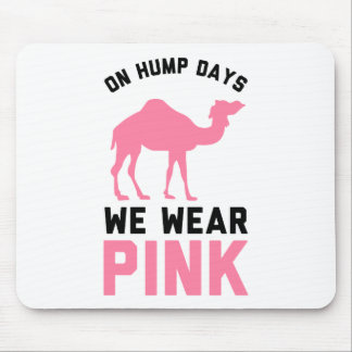 On Hump Days We Wear Pink Mouse Pad