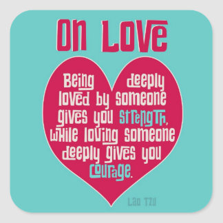 On Love. Quote by Lao Tzu Stickers