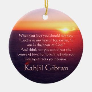 On Love - The Prophet by Kahlil Gibran Ceramic Ornament