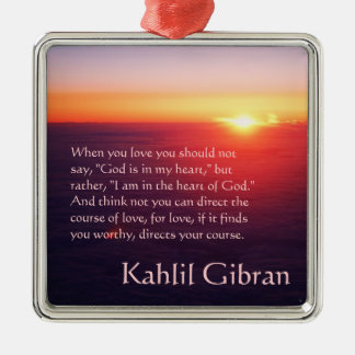 On Love - The Prophet by Kahlil Gibran Metal Ornament