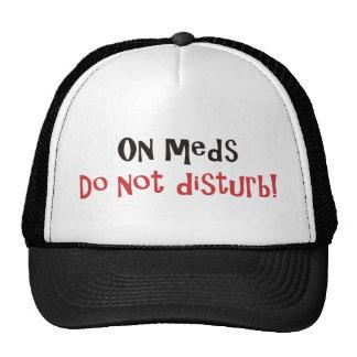 On Meds Do Not Disturb Hats