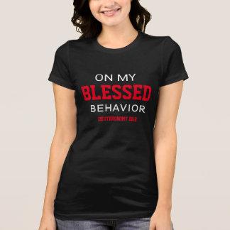 On My Blessed Behavior womens T-Shirt