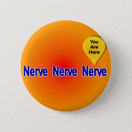 On My Last Nerve Pinback Button