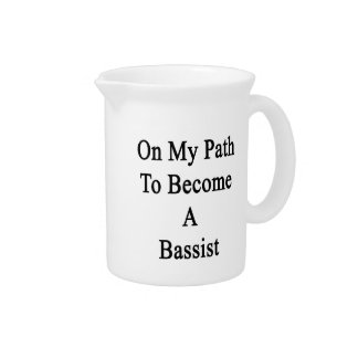 On My Path To Become A Bassist Drink Pitcher