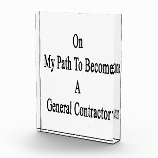 On My Path To Become A General Contractor Awards