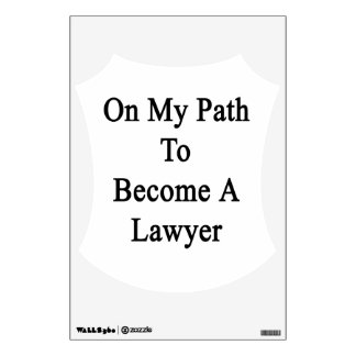 On My Path To Become A Lawyer Room Decal