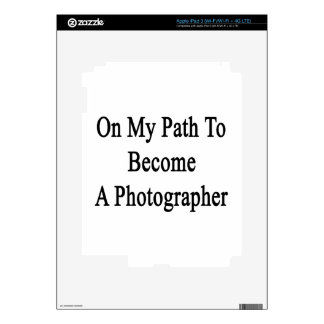 On My Path To Become A Photographer iPad 3 Skin