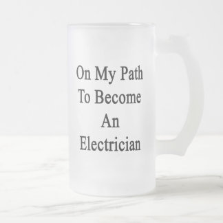 On My Path To Become An Electrician Mug