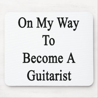 On My Way To Become A Guitarist Mouse Pad