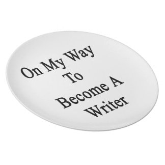 On My Way To Become A Writer Party Plate