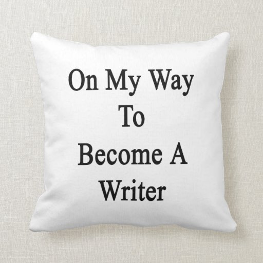 On My Way To Become A Writer Throw Pillow