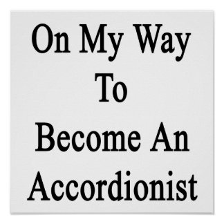On My Way To Become An Accordionist Posters