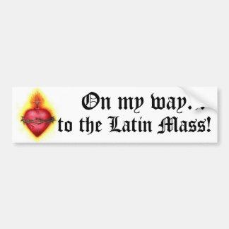 On My Way to the Latin Mass! Car Bumper Sticker
